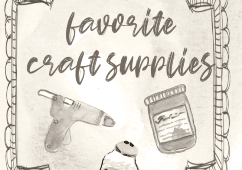 My Favorite Craft Supplies